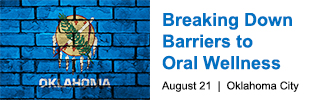 Breaking Down Barriers to Oral Wellness Aug 21 OKC
